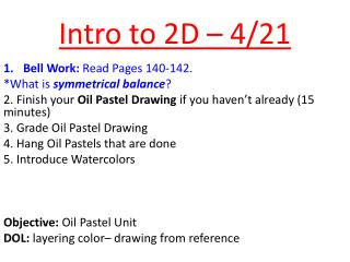 Intro to 2D –  4/21