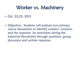 Worker vs. Machinery