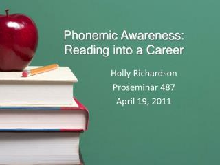 Phonemic Awareness:  Reading into a Career