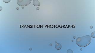 Transition photographs