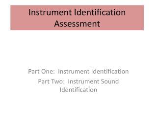 Instrument Identification Assessment