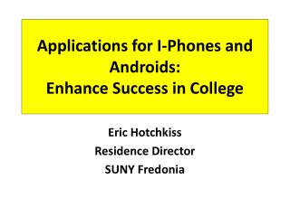 Applications for I-Phones and Androids:  Enhance Success in College