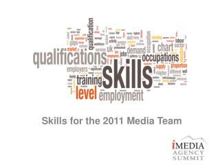 Skills for the 2011 Media Team