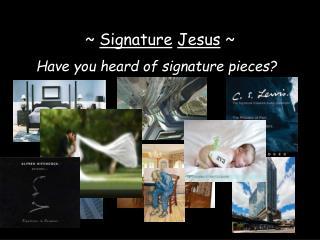 ~  Signature Jesus  ~