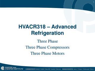 HVACR318  –  Advanced Refrigeration