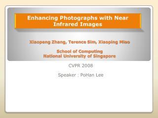 Xiaopeng  Zhang, Terence  Sim , Xiaoping Miao School of Computing National University of Singapore