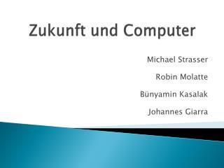Zukunft und Computer