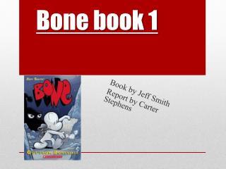 Bone book 1