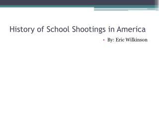 History of School Shootings in America