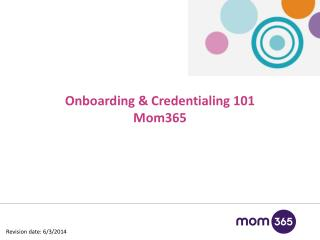 Onboarding & Credentialing 101 Mom365
