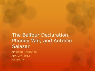 The Balfour Declaration, Phoney War, and Antonio Salazar