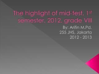 The highlight of mid-test, 1 st  semester, 2012, grade VIII