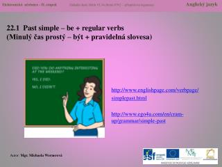 22.1  Past  simple  –  be  +  regular verbs (Minulý čas prostý  –  být + pravidelná slovesa)