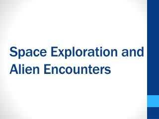 Space Exploration and Alien Encounters