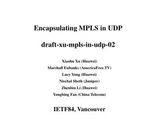 Encapsulating MPLS in UDP draft-xu-mpls-in-udp-02