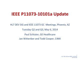 IEEE P11073-10101a Update HL7 DEV SIG and IEEE 11073 GC  Meetings, Phoenix, AZ