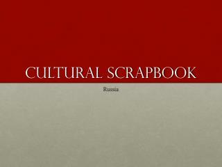 Cultural Scrapbook
