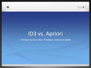 ID3 vs.  Apriori