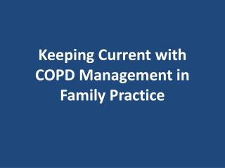 Keeping Current with COPD Management in Family Practice