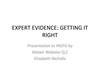 EXPERT EVIDENCE: GETTING IT RIGHT