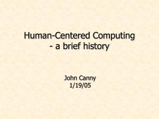 Human-Centered Computing - a brief history