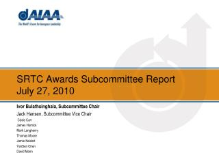 SRTC Awards Subcommittee Report July 27, 2010
