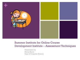 Summer Institute for Online  Course Development Institute � Assessment Techniques
