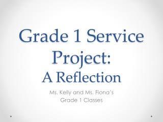 Grade 1 Service Project:  A Reflection