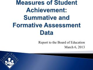 Measures of Student Achievement:  Summative and Formative Assessment Data