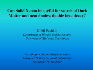 Can Solid Xenon be useful for search of Dark Matter and  neutrinoless  double beta decay?