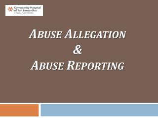Abuse Allegation & Abuse Reporting