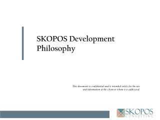 SKOPOS Development Philosophy