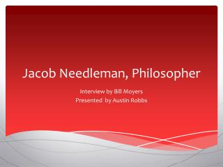 Jacob Needleman, Philosopher