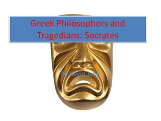 Greek Philosophers and Tragedians: Socrates