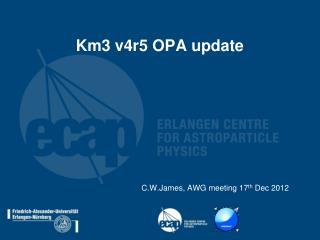 Km3 v4r5  OPA update