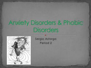 Anxiety Disorders & Phobic Disorders