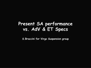 Present SA performance  vs. AdV & ET Specs S.Braccini for Virgo Suspension group