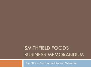 Smithfield Foods Business Memorandum