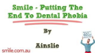 ppt 10944 Smile Putting The End To Dental Phobia