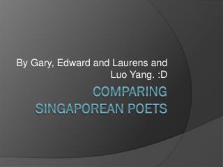 Comparing Singaporean Poets