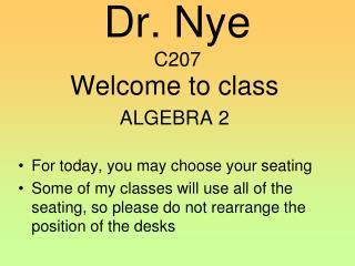 Dr. Nye  C207