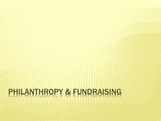 Philanthropy & fundraising