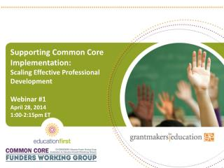 Supporting Common Core Implementation:   Scaling Effective Professional Development Webinar #1