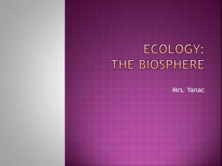 Ecology:  The  Biosphere