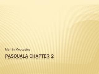 Pasquala  Chapter 2