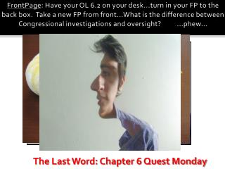 The Last Word: Chapter 6 Quest Monday