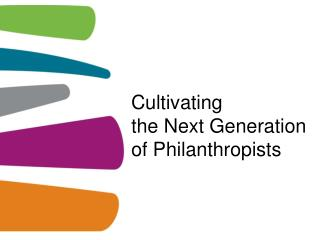 Cultivating  the Next Generation  of Philanthropists