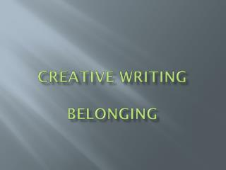 Creative Writing Belonging