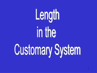 Length in the  Customary System