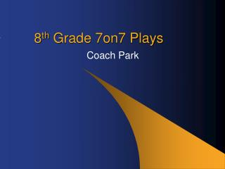8 th  Grade 7on7 Plays